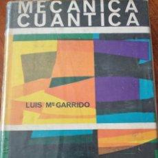 Libros antiguos: MECÁNICA CUÁNTICA. LUIS M.ª GARRIDO. Lote 194500811