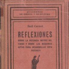 Libros antiguos: REFLEXIONES SOBRE LA POTENCIA MOTRIZ DEL FUEGO DE SADI CARNOT. Lote 194501985
