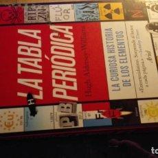 Libros antiguos: LA TABLA PERIÓDICA, DE HUGH ALDERSEY-WILLIAMS. Lote 194622820