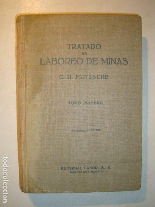 TRATADO DE LABOREO DE MINAS - C. H. FRITZSCHE - TOMO PRIMERO SEGUNDA EDICIÓN EDITORIAL LABOR 1961 (Libros Antiguos, Raros y Curiosos - Ciencias, Manuales y Oficios - Paleontología y Geología)