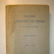 Libros antiguos: TRATADO DE LABOREO DE MINAS - C. H. FRITZSCHE - TOMO PRIMERO SEGUNDA EDICIÓN EDITORIAL LABOR 1961. Lote 194729927
