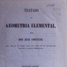 Libros antiguos: TRATADO DE GEOMETRÍA ELEMENTAL - JUAN CORTAZAR. Lote 194881896