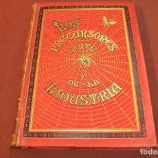 Libros antiguos: LOS PRECURSORES DEL ARTE Y DE LA INDUSTRIA , REVELACIONES NATURALEZA - 1886 - AFFB. Lote 194931590