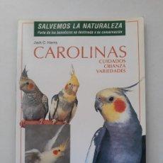 Libros antiguos: CAROLINAS, CUIDADOS, CRIANZA, VARIEDADES. JACK C. HARRIS. ED. HISPANO EUROPEA. 1993, 1ª EDICIÓN.. Lote 194970542