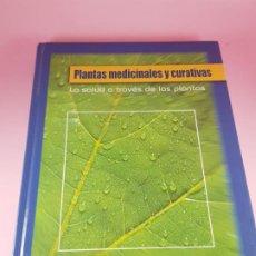 Libros antiguos: LIBRO-PLANTAS MEDICINALES Y CURATIVAS,LA SALUD A TRAVÉS DE LAS PLANTAS-CULTURAL S.A.-2005-NUEVO-VER. Lote 195107492