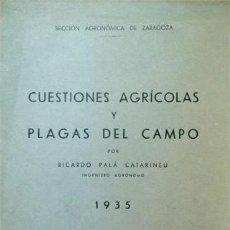 Libros antiguos: PALÁ CATARINEU, RICARDO. CUESTIONES AGRÍCOLAS Y PLAGAS DEL CAMPO. 1935.. Lote 195175450