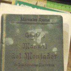 Libros antiguos: MANUAL DEL MONTADOR DE INSTALACIONES ELÉCTRICAS (MADRID, 1912). Lote 195187757