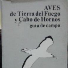 Libros antiguos: AVES DE TIERRA DEL FUEGO Y CABO DE HORNOS : GUÍA DE CAMPO. Lote 195198836