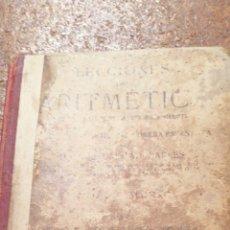 Libros antiguos: ANTIGUO LIBRO DEL 1911 LECCIONES DE ARITMÉTICA 2°PARTE. Lote 195225557