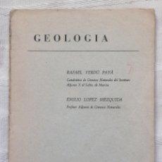 Libros antiguos: GEOLOGIA RAFAEL VERDÚ PAYA EMILIO LOPEZ MEZQUIDA EDICION PROVISIONAL SF VALENCIA ECIR IN 4º RUSTICA. Lote 195299278