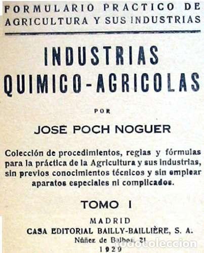 Libros antiguos: FORMULARIO PRÁCTICO DE AGRICULTURA Y SUS INDUSTRIAS - 2 TOMOS - J. POCH NOGUER 1929 - VER INDICES - Foto 3 - 195365765
