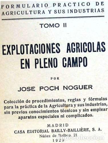 Libros antiguos: FORMULARIO PRÁCTICO DE AGRICULTURA Y SUS INDUSTRIAS - 2 TOMOS - J. POCH NOGUER 1929 - VER INDICES - Foto 8 - 195365765