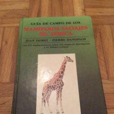 Libros antiguos: GUIA DE CAMPO DE LOS MAMIFEROS SALVAJES DE AFRICA - EDITORIAL OMEGA - DORST - DANDELOT. Lote 195366427