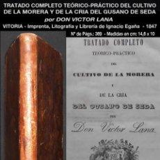 Libros antiguos: PCBROS - CULTIVO DE LA MORERA Y CRÍA GUSANO SEDA- VICTOR LANA -1847 IMP. LIT. EGAÑA - VITORIA. Lote 195385643