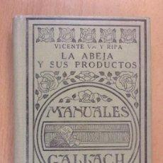 Libros antiguos: LA ABEJA Y SUS PRODUCTOS / VICENTE VA Y RIPA / 1930. ESPASA CALPE. MANUALES GALLACH. Lote 195388722