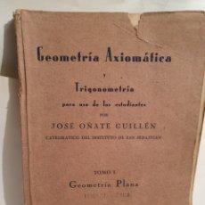Libros antiguos: GEOMETRIA AXIOMATICA. JOSE OÑATE. LOGROÑO 1930. LIBRERIA IMPRENTA MODERNA.. Lote 195391402