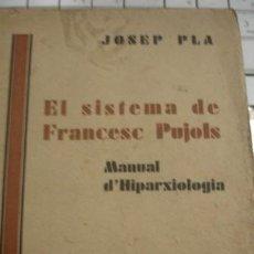 Libros antiguos: EL SISTEMA DE FRANCESC PUJOLS MANUAL D'HIPARXIOLOGIA - JOSEP PLA - 1931 LLIBRERIA CATALONIA . Lote 195402055