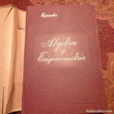 Libros antiguos: ÁLGEBRA Y TRIGONOMERÍA. FUNDAMENTOS DEL ÁLGEBRA. ADORACIÓN RUÍZ TAPIADOR.AÑO 1933. TAPA DURA. 600GRS. Lote 195425103