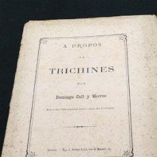 Libros antiguos: DOMINGO CALL Y MORROS. A PROPOS DE TRICHINES. DEDICATORIA AUTÓGRAFA. LOUVAIN, 1883.. Lote 195498811