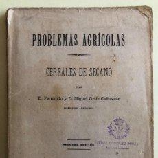 Libros antiguos: CEREALES DE SECANO- PROBLEMAS AGRICOLAS- FERNANDO Y MIGUEL ORTIN CAÑAVATE- MADRID 1.895. Lote 195647875