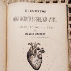 Libros antiguos: ELEMENTOS DE ORGANOGRAFIA Y FISIOLOGIA ANIMAL Y NOCIONES DE HIGIENE, CAZURRO, MANUEL, 1900. Lote 196108768