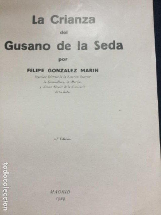 Libros antiguos: LA CRIANZA DEL GUSANO DE LA SEDA - FELIPE GONZALEZ MARIN - SEGUNDA EDICION 1929 - 40p. 22x16- - Foto 3 - 196161103