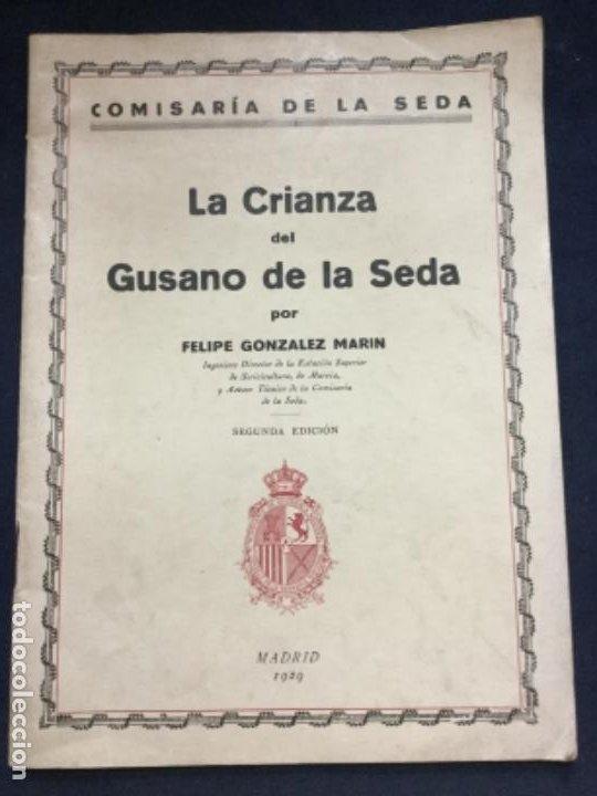 LA CRIANZA DEL GUSANO DE LA SEDA - FELIPE GONZALEZ MARIN - SEGUNDA EDICION 1929 - 40P. 22X16- (Libros Antiguos, Raros y Curiosos - Ciencias, Manuales y Oficios - Biología y Botánica)