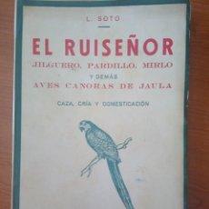 Libros antiguos: EL RUISEÑOR- JILGUERO- PARDILLO- MIRLO Y DEMAS AVES CANTORAS DE JAULA. Lote 196259558