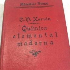 Libros antiguos: QUIMICA ELEMENTAL MODERNA. XARVIN. MANUALES ROMO. 1935. Lote 199458257