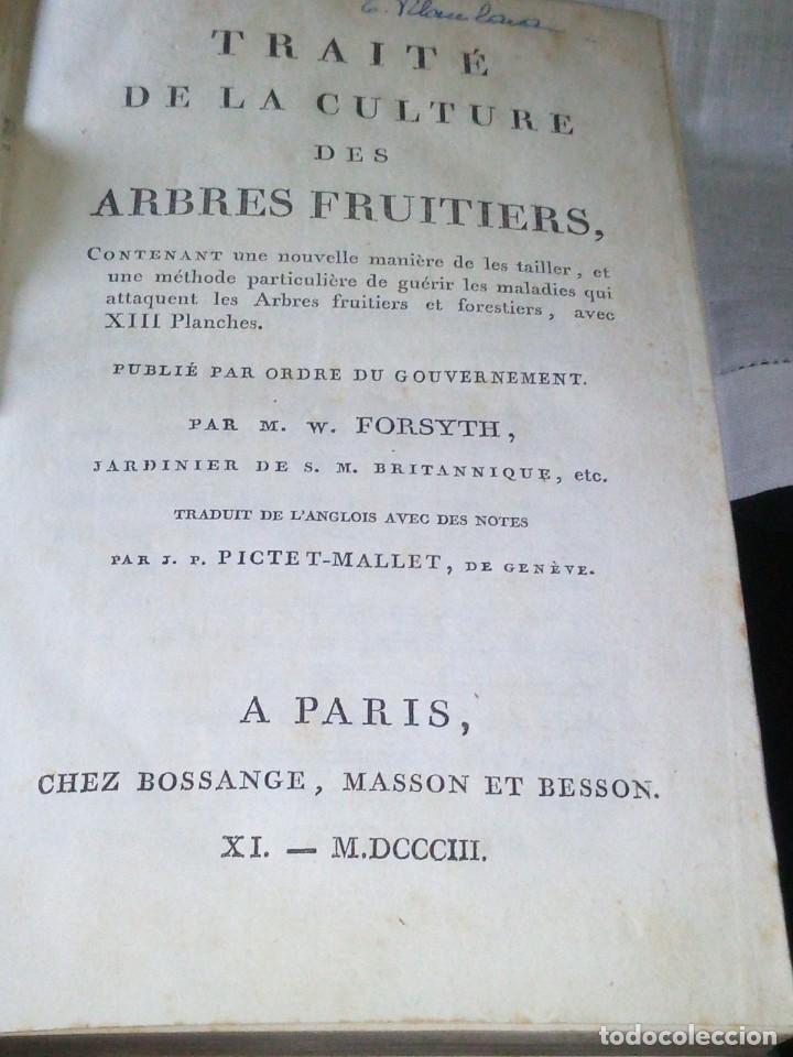 Libros antiguos: ~~~~ TRAITE DE LA CULTURE DES ARBRES FRUITIERS, FORSYTH JARDINERO REAL DE SU MAJESTAD BRITANICA ~~~~ - Foto 3 - 199523421