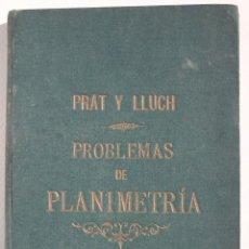 Libros antiguos: PROBLEMAS DE PLANIMETRÍA - PRAT Y LLUC P. Lote 199467670