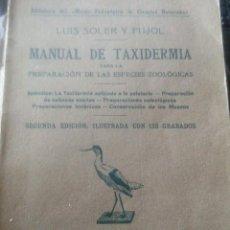 Libros antiguos: ~~~~ MANUAL DE TAXIDERMIA, PREPARACIÓN DE ESPECIES ZOOLÓGICAS,SOLER, ILUSTRADO CON 133 GRABADOS ~~~~. Lote 199843968