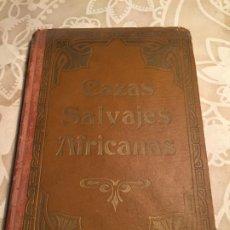 Libros antiguos: ANTIGUO LIBRO CAZAS SALVAJES AFRICANAS POR M. PONS FABREQUES AÑO 1923 . Lote 200400747