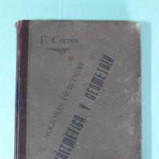 Libros antiguos: LIBRO DE ARITMETICA Y GEOMETRIA. ZARAGOZA AÑO 1904. VER FOTOS. F. CORREA. LIBRERO ALLUÉ - ZARAGOZA.. Lote 200620681