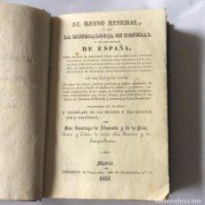 Libros antiguos: EL REINO MINERAL : Ó SEA LA MINERALOGÍA EN GENERAL Y EN PARTICULAR DE ESPAÑA 1832. Lote 201127598