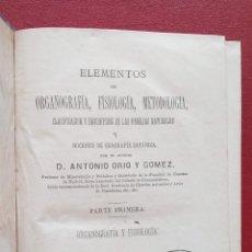 Libros antiguos: ELEMENTOS DE ORGANOGRAFÍA, FISIOLOGÍA, METODOLOGÍA, CLASIFICACIÓN. NOCIONES GEOGRAFÍA BOTÁNICA. 1874. Lote 201520225