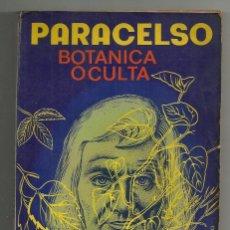 Livros antigos: BOTÁNICA OCULTA (LAS PLANTAS MÁGICAS). PARACELSO. EDICIONES NATURISTAS. ILUSTRADO. 171 PÁGINAS. Lote 201653036