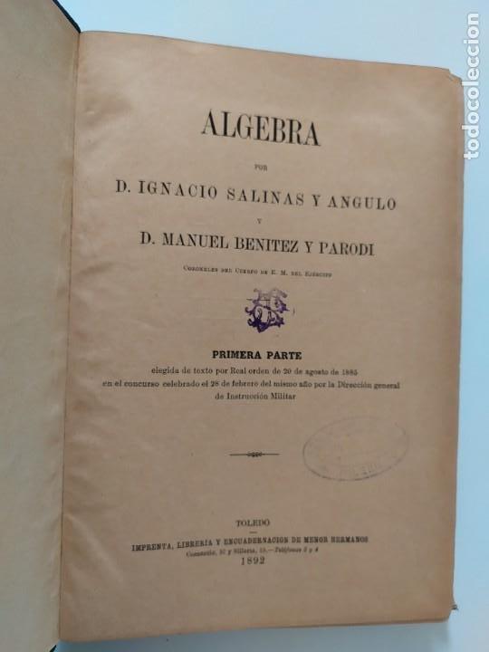 Libros antiguos: ALGEBRA POR D. IGNACIO SALINAS Y ANGULO Y D. MANUEL BENÍTEZ Y PARODI. TOLEDO, 1892 - 1893 VER FOTOS - Foto 9 - 201713175