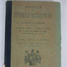 Libros antiguos: MANUAL DE BOTÁNICA DESCRIPTIVA - RAFAEL TARÍN Y JUANEDA - VALLADOLID - AÑO 1901. Lote 202254968