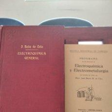 Libros antiguos: ELEMENTOS DE ELECTROQUIMICA GENERAL+PROGRAMA DE LAS LECCIONES-BALTA DE CELA-BOSCH-1927-1933. Lote 202406267