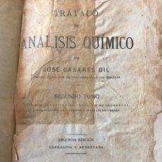 Libros antiguos: TRATADO DE ANÁLISIS QUÍMICO. JOSÉ CASARES. BARCELONA 1921. Lote 202636635