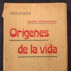 Libros antiguos: ORÍGENES DE LA VIDA. CAMILO FLAMMARIÓN. BARCELONA. CENTRO EDITORIAL PRESA. [1910 H.]. Lote 203296927