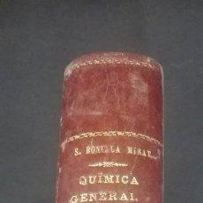 Libros antiguos: QUÍMICA GENERAL Y DESCRIPTIVA. 1911. SANTIAGO BONILLA MIRAT. L1. Lote 204097861