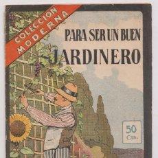 Livres anciens: PARA SER UN BUEN JARDINERO. MADRID, SIN FECHA. JARDINERÍA. Lote 204450371