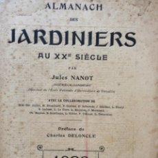 Libros antiguos: ALMANACH DES JARDINIERS AU XXE SIÈCLE. JULES NANOT, 1903. Lote 204453087