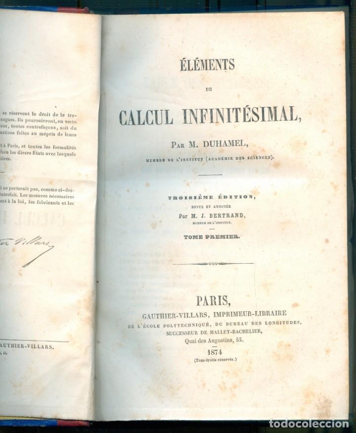Libros antiguos: NUMULITE L1386 Éléments de calcul infinitésimal par M. Duhamel Paris 1874 Matemáticas cálculo 2 tomo - Foto 2 - 204453836