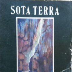 Libros antiguos: SOTA TERRA, CLUB MONTANYENC DE BARCELONA, 1909, MUY ILUSTRADO, 176 PÁG. OLIVA IMPRESSOR - VILANOVA. Lote 204841566