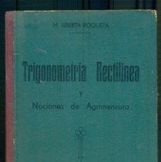 Libros antiguos: NUMULITE * TRIGONOMETRÍA RECTILÍNEA M. XIBERTA ROQUETA NOCIONES DE AGRIMENSURA 1932. Lote 205182532