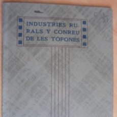 Libros antiguos: INDUSTRIES RURALS Y CONREU DE LES TÓFONES JM PUJADOR ENGINYER AGRICOL BARCELONA 1912.. Lote 205431906