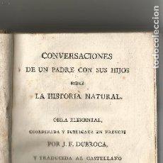 Libros antiguos: CONVERSACIONES DE UN PADRE CON SUS HIJOS SOBRE HISTORIA NATURAL J.F.DUROCA IMPRENTA REAL 1803 TOMOIV. Lote 205525396